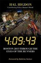 4:09:43: Boston 2013 Through The Eyes Of The Runners - Higdon, Hal - ISBN: 9781450497107