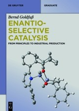 Enantioselective Catalysis - Goldfuss, Bernd - ISBN: 9783110340402