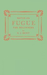 Notes On Fugue For Beginners - Dent, E. J. - ISBN: 9781107629547