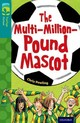 Oxford Reading Tree Treetops Fiction: Level 16 More Pack A: The Multi-million-pound Mascot - Powling, Chris - ISBN: 9780198448570