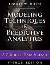 Modeling Techniques In Predictive Analytics With Python And R - Miller, Thomas - ISBN: 9780133892062