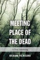 Meeting Place Of The Dead - Palmisano, Richard - ISBN: 9781459728455