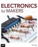 Electronics For Makers - Ray, John - ISBN: 9780789753625
