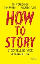 How To Story - Andries Fluit; Tom Rumes; Tim Verheyden - ISBN: 9789401418928