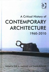 Critical History Of Contemporary Architecture - Rifkind, David; Haddad, Elie G. - ISBN: 9781472429377