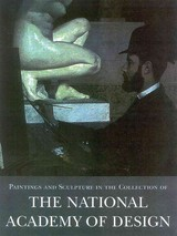 Paintings And Sculpture In The Collection Of The National Academy Of Design - Dearinger, David B. (EDT) - ISBN: 9781555950293