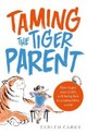 Taming The Tiger Parent - Carey, Tanith - ISBN: 9781845285494