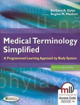 Medical Terminology Simplified : A Programmed Learning Approach By Body System - Gylys - ISBN: 9780803639713