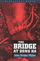 Bridge At Dong Ha - Miller, John Grider - ISBN: 9781557505873