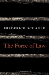 Force Of Law - Schauer, Frederick - ISBN: 9780674368217