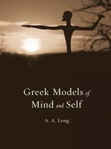 Greek Models Of Mind And Self - Long, A. A. - ISBN: 9780674729032