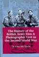 The History Of The British Army Film And Photographic Unit In The Second World War - Mcglade, Fred - ISBN: 9781909384040