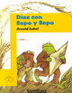 Dias Con Sapo Y Sepo / Days With Frog And Toad - Lobel, Arnold/ Lizcano, Pablo - ISBN: 9781560145882