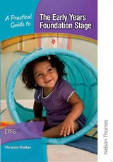 A Practical Guide To The Early Years Foundation Stage - Walker, Miranda - ISBN: 9781408515396