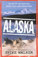 Alaska - Walker, Spike (EDT) - ISBN: 9780312275624
