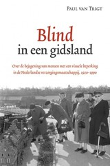 Blind in een gidsland - Paul van Trigt - ISBN: 9789087044084