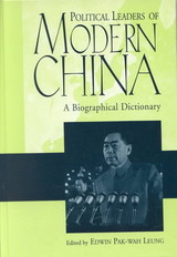 Political Leaders Of Modern China - Leung, Edwin - ISBN: 9780313302169