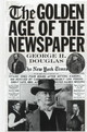 Golden Age Of The Newspaper - Douglas, George H. - ISBN: 9780313310775