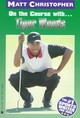 On The Course With-- Tiger Woods - Christopher, Matt - ISBN: 9780316134453