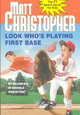 Look Who's Playing First Base - Christopher, Matt - ISBN: 9780316139892
