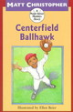 Centerfield Ballhawk - Christopher, Matt - ISBN: 9780316142724