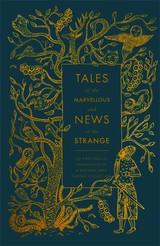 Tales Of The Marvellous And News Of The Strange - Lyons, Malcolm C. (TRN)/ Irwin, Robert (INT) - ISBN: 9780141395036