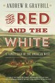 Red And The White - Graybill, Andrew R. - ISBN: 9780871408570