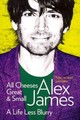 All Cheeses Great And Small - James, Alex - ISBN: 9780007453146