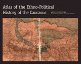 Atlas Of The Ethno-political History Of The Caucasus - Tsutsiev, Arthur - ISBN: 9780300153088