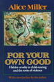 For Your Own Good - Miller, Alice - ISBN: 9780374522698