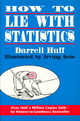 How To Lie With Statistics - Huff, Darrell; Geis, Irving (illustrator) - ISBN: 9780393310726