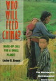 Who Will Feed China? - Wake-up Call For A Small Planet - Brown, Lester R.; Starke, Linda - ISBN: 9780393314090