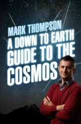 Down To Earth Guide To The Cosmos - Thompson, Mark - ISBN: 9780552170390