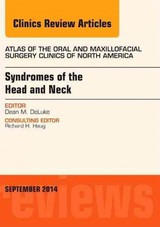 The Clinics: Dentistry, Syndromes of the Head and Neck, An Issue of Atlas of the Oral & Maxillofacial Surgery Clinics - DeLuke, Dean M. - ISBN: 9780323323130