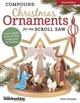 Compound Christmas Ornaments For The Scroll Saw, Revised Edition - Thompson, Diana L. - ISBN: 9781565238473