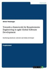 Towards A Framework For Requirements Engineering In Agile Global Software Development - Theisinger, Ulrich - ISBN: 9783656594727