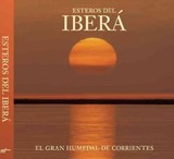 Esteros Del Ibera: The Great Wetlands Of Argentina - Ratcliff, Trey - ISBN: 9780984693245