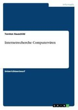 Internetrecherche Computerviren - Hauschild, Torsten - ISBN: 9783656533252