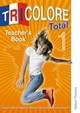 Tricolore Total 1 Teacher Book - Honnor, Sylvia; Mascie-taylor, Heather; Spencer, Michael - ISBN: 9781408517659