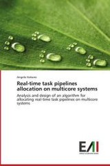 Real-time task pipelines allocation on multicore systems - Italiano, Angela - ISBN: 9783639814262