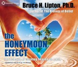 The Honeymoon Effect - Lipton, Bruce H., Ph.D. - ISBN: 9781622031924