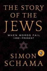 The Story Of The Jews - Schama, Simon - ISBN: 9780062339577