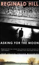 Asking For The Moon - Hill, Reginald - ISBN: 9780440225836