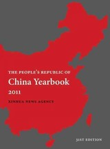 Peoples Republic Of China Yearbook 2011 - Xinhua News Agency - ISBN: 9781627740418