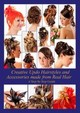 Creative Updo Hairstyles And Accessories Made From Real Hair - Elistratow, Helene - ISBN: 9783735723635