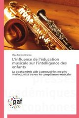 L Influence De L Education Musicale Sur L Intelligence Des Enfants - Constantinescu Olga - ISBN: 9783838176864