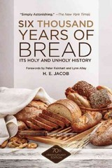 Six Thousand Years Of Bread - Jacob, H. E. - ISBN: 9781629145143