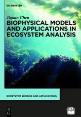 Biophysical Models and Applications in Ecosystem Analysis - Chen, Jiquan - ISBN: 9783110275827