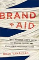 Brand Aid: A Quick Reference Guide To Solving Your Branding Problems And Strengthening Your Market Position - Vanauken, Brad - ISBN: 9780814434734