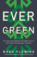 Evergreen: Cultivate The Enduring Customer Loyalty That Keeps Your Business Thriving - Fleming, Noah - ISBN: 9780814434437